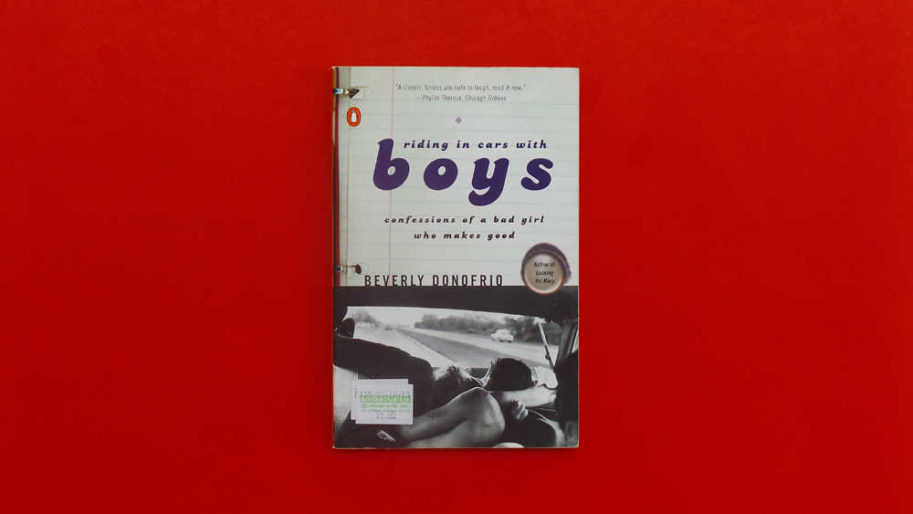 Riding in Cars With Boys Beverly Donofrio